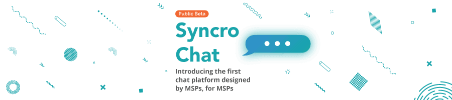 Syncro Chat Now Available Within Syncro RMM & PSA